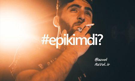 دانلود آهنگ رپ آذربایجانی جدید Epi به نام Epi kimdi
